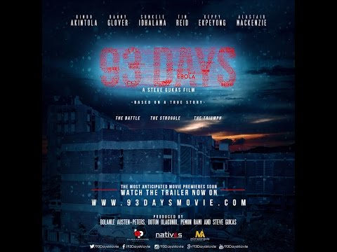 """TRAILER: """"93 Days"""" – A Film inspired By The Ebola Crisis In Nigeria"""
