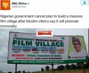 Buhari Cancels Plan To Build Film Village As Muslim Clerics Kick Against It