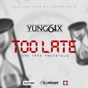 Yung6ix - Too Late (One Take Freestyle)