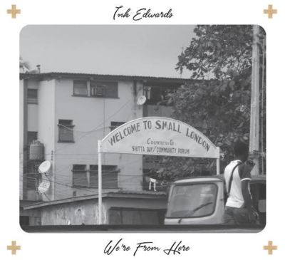 INK Edwards – We're From Here (Spoken Words)