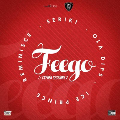 Reminisce – Feego (Cypher Sessions Vol. 2) ft. Seriki, Ola Dips & Ice Prince