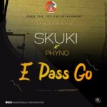 Skuki – E Pass Go ft. Phyno