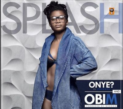 "Splash – ""Obim"" + ""Onye ft. Charass"""