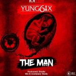 Yung6ix – The Man