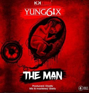 Yung6ix - The Man