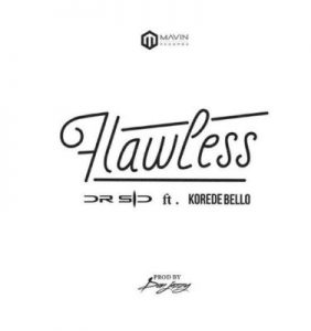 MAVIN: Dr. Sid - Flawless ft. Korede Bello