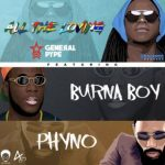 "General Pype Is Back With ""All The Loving"" feat. Burna Boy, Phyno"