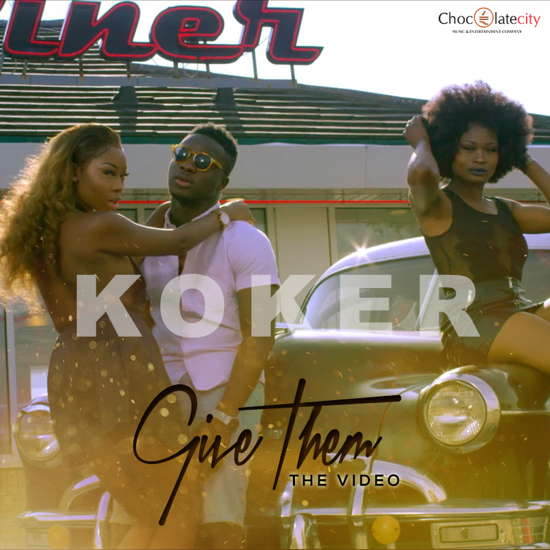 Chocolate City Presents, Official Video To 'Give Them' By Koker