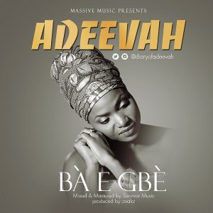 New Music: Adeevah - Ba E Gbe