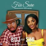 BOJ – For Sure ft. Simi