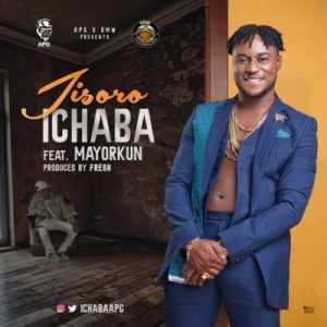 Another OBO Joint! Ichaba - Jisoro ft. Mayorkun