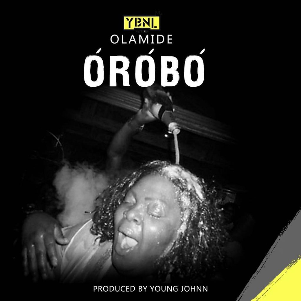 Olamide – Orobo (Prod. By Young Johnn)
