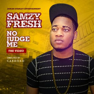 VIDEO: Samzy Fresh - No Judge Me ft. AB Style