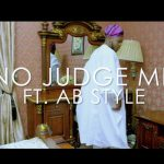 VIDEO: Samzy Fresh – No Judge Me ft. AB Style