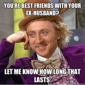 Your Ex Is Not Your Friend!