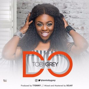 Toby Grey ~ DO (Prod. By Tyemmy)