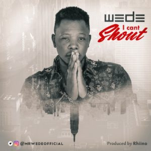 WEDE - I Can't Shout