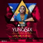 Yung6ix Let Me Know ft Davido