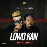 DJ Real – Lowo Kan ft. Olamide