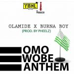 Olamide ~ Omo Wobe Anthem ft. Burna Boy