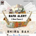 Skima Sax ~ Bank Alert (Sax Cover)