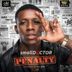 Street JAM! Small Doctor ~ Penalty (Prod. By 2TBoyz)
