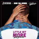Jidenna - Little Bit More Remix ft. Ketchup & Dom Da Bomb