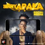 "Terry Apala Drops New Wave, ""Social Media"""