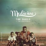 Timi Dakolo – Medicine ft. The Yard People