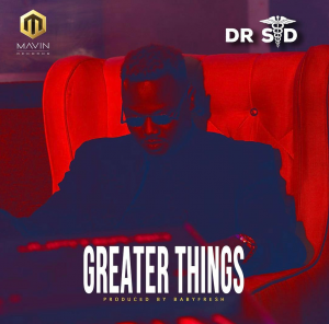 Dr Sid - Greater Things