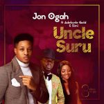 Great Sound! Jon Ogah – Uncle Suru ft. Adekunle Gold, Simi