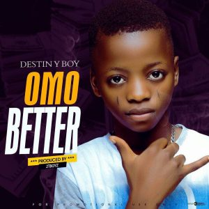 Destiny Boy Omo Better mp3 download