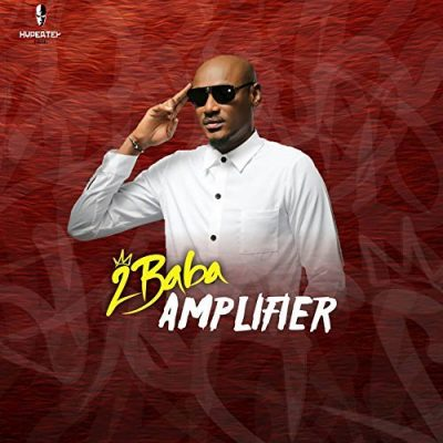 2baba - Amplifier [NEW SONG]
