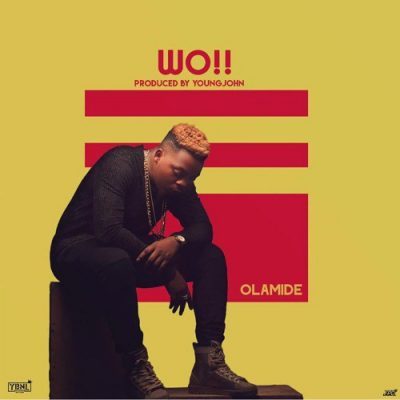 Olamide - Wo! [New Song]