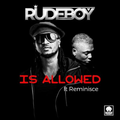 Rudeboy Is Allowed ft Reminisce mp3 download