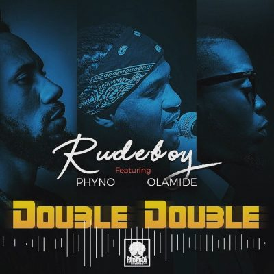 Download Mp3 Rudeboy ft Phyno Olamide Double Double Mp3 Download