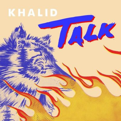 Download Mp3 Khalid Talk Mp3 Download