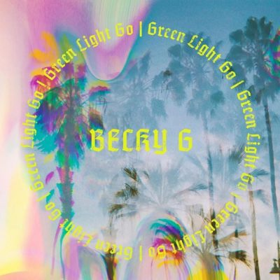 Download mp3 Becky G Green Light Go mp3 Download