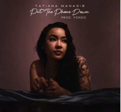Download Tatiana Manaois Put The Phone Down mp3 download