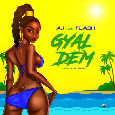 Download AI ft Flash Gyal Dem mp3 download