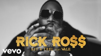 Download Rick Ross ft Wale Act A Fool mp3 download