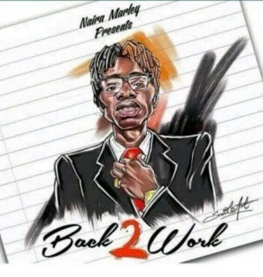 Download Naira Marley Back2Work mp3 download