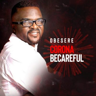 Download Obesere Corona Be Careful m[p3 download