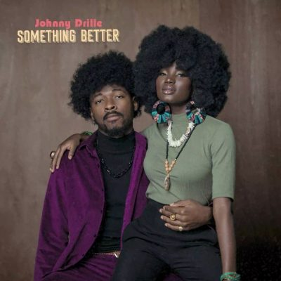 Download Johnny Drille Something Better mp3 download