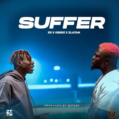 Download Zlatan ft Oberz Suffer mp3 download