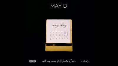 Download May D ft Wande Coal Call My Name mp3 download