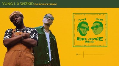 Download Yung L ft Wizkid Eve Bounce Remix mp3 download