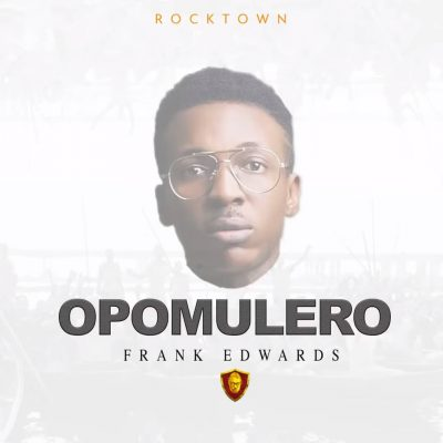 Download Frank Edwards Opomulero mp3 download